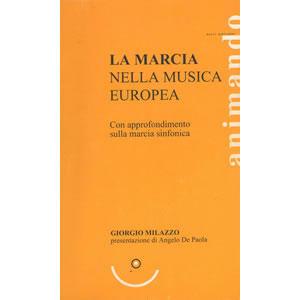La marcia nella musica europea - Con approfondimento sulla marcia sinfonica