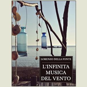 L'infinita musica del vento - Lorenzo Della Fonte