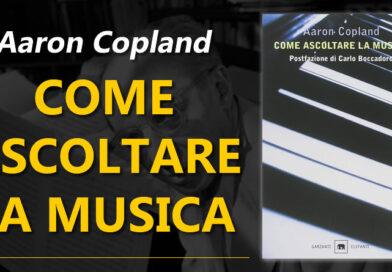 Come ascoltare la musica – Aaron Copland