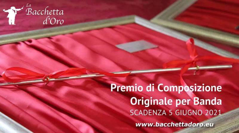 """Premio di Composizione Originale per Banda """"La Bacchetta d'Oro"""""""